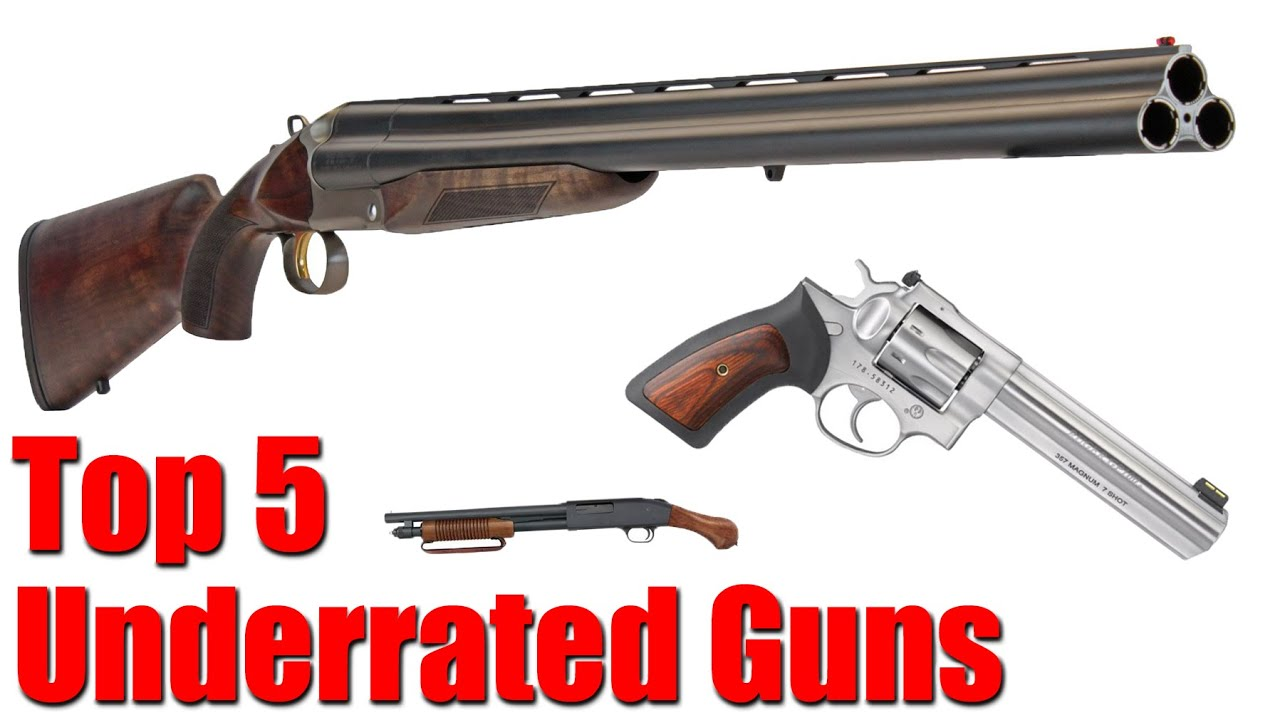 Top 5 Most Underrated Guns