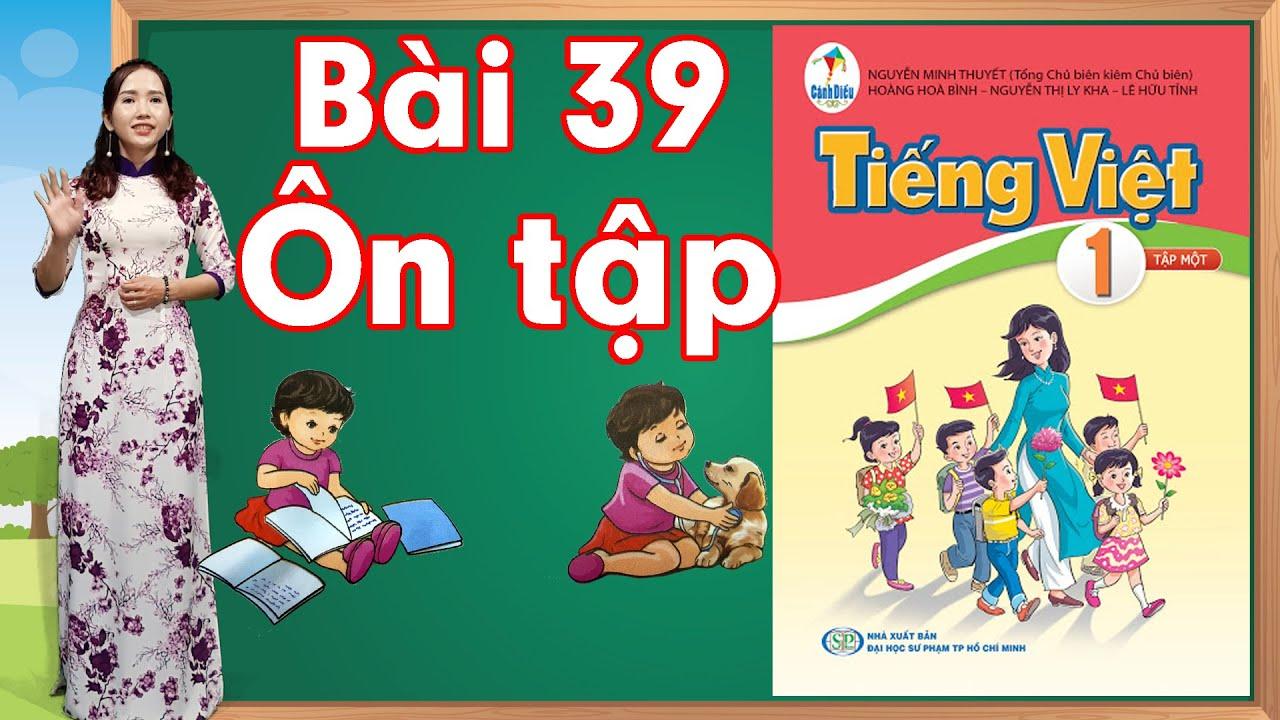 Tiếng việt lớp 1 sách cánh diều - Bài 39 |Ôn tập |Learn vietnamese
