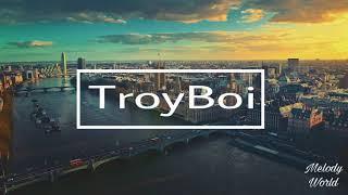 TroyBoi&#39s Best Mix Best Song Of TroyBoi Top 11 TroyBoi&#39s Mix