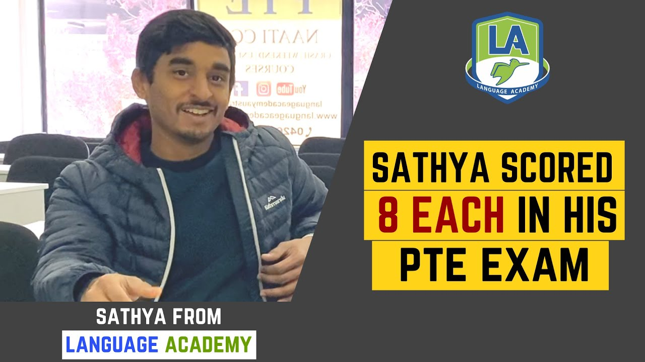 Sathya got 8 Each in PTE   Watch how he did it?   Language Academy - PTE   NAATI   IELTS