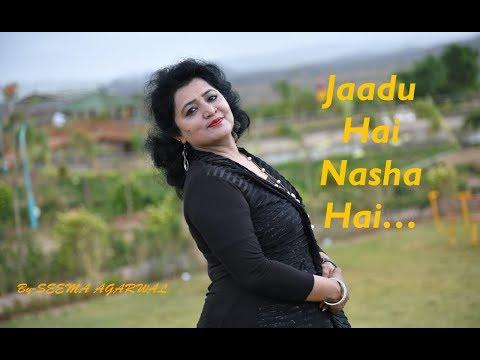jaadu-hai-nasha-hai-(female)- -ft.-seema-agarwal