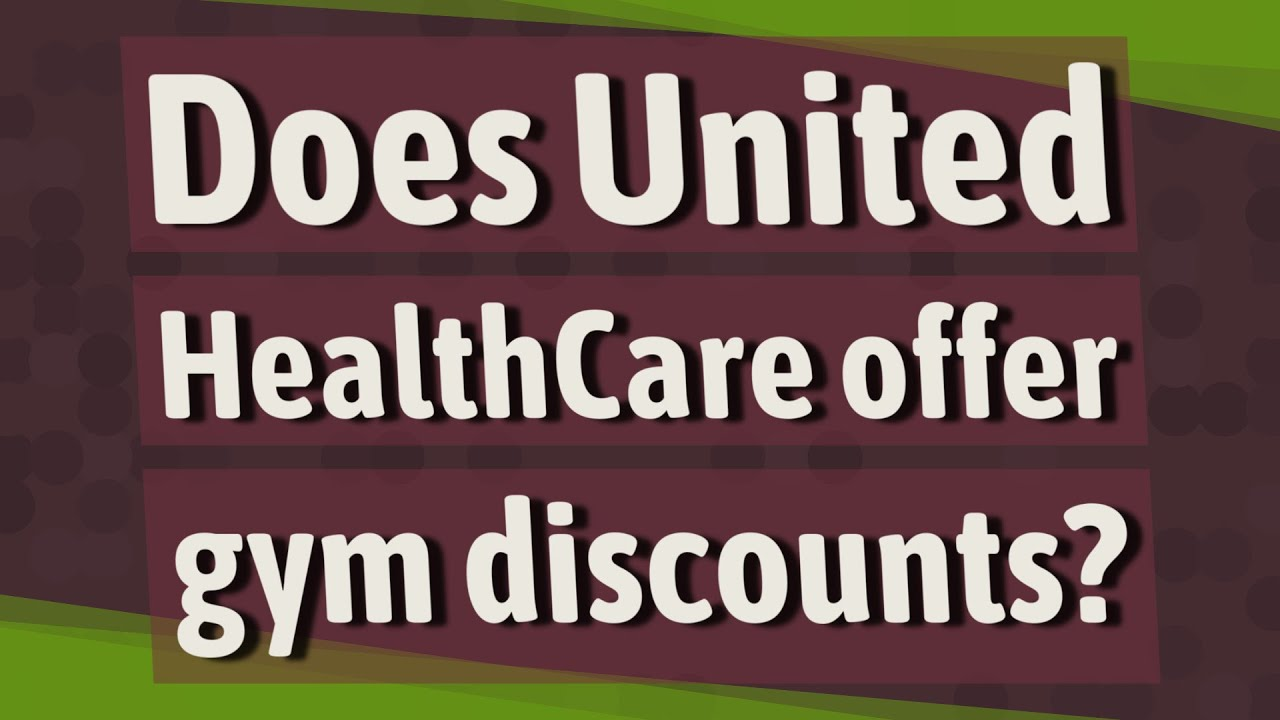 Does United HealthCare offer gym discounts? - YouTube