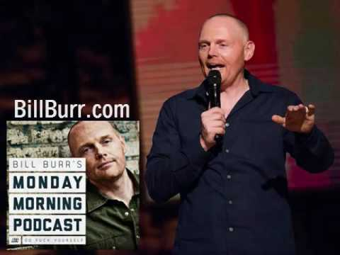 Bill Burr s Thursday Afternoon Monday Morning Podcast 10 ...