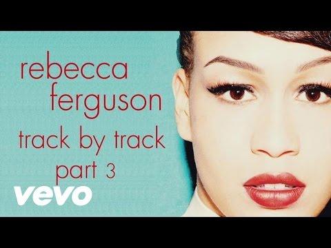 Rebecca Ferguson - Heaven - Track by Track, Pt. 3