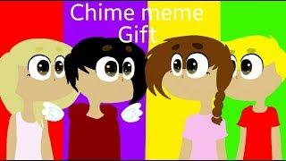 Chime meme(Gift)