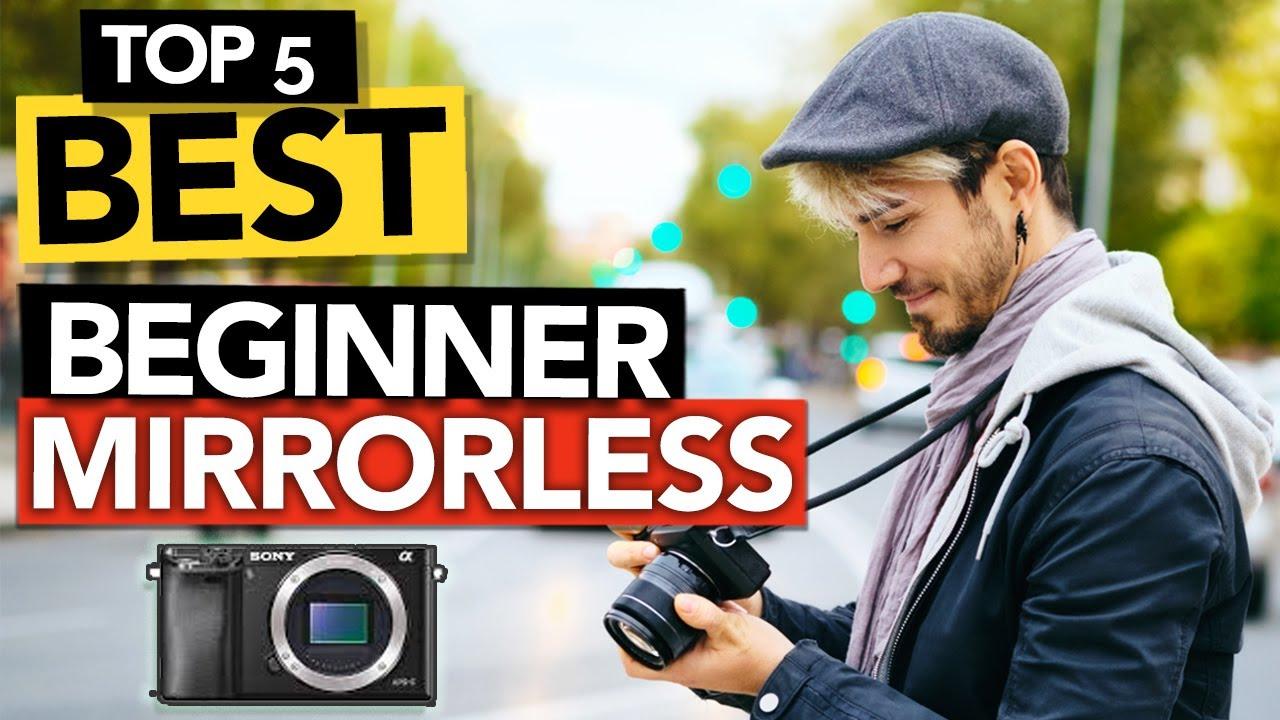 Best Beginner Mirrorless Camera In 2021 Buyer S Guide Youtube