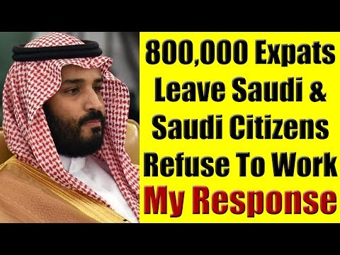 800,000 Expats Have Left Saudi. Saudi Citizens Lazy To Work