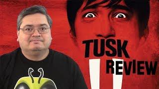 Tusk Movie Review