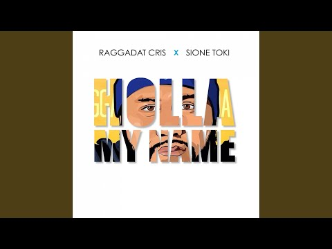 Holla My Name (feat. Sione Toki)