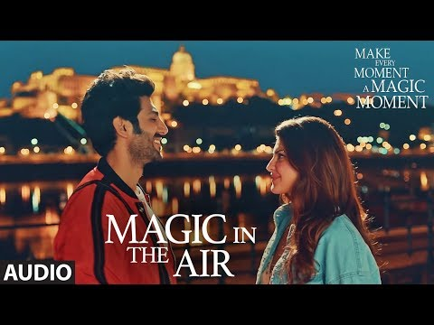 Full Audio: Magic In The Air   Jacqueline Fernandez   Kartik Aaryan   Happy Productions