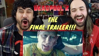 DEADPOOL 2: THE FINAL TRAILER - REACTION!!!