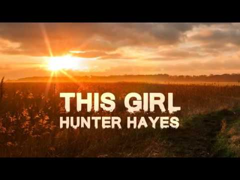 Hunter Hayes - This Girl (Lyrics)