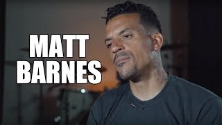 Matt Barnes on Domestic Violence Arrest, Paying $500K in NBA Fines (Part 9)