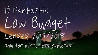 10 Awesome Low-Budget Lenses for 2018 for Mirrorless Cameras (Sony, Fuji, Canon EOS M)