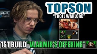 WHEN TOPSON PLAY HIS ONE OF THE FAVORITE HERO - TROLL WARLORD - DOTA 2