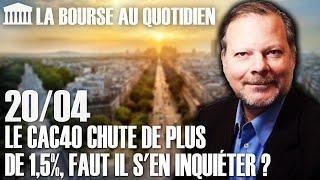 Bourse Au Quotidien - Le CAC40 Chute De Plus De 1,5%, Faut Il S'en Inquiéter ?