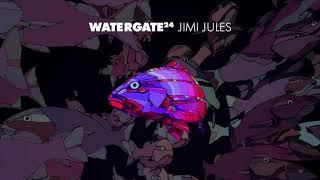 Watergate 24 - Jimi Jules