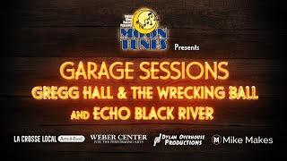 Moon Tunes Presents: Gregg Hall & The Wrecking Ball and Echo Black River