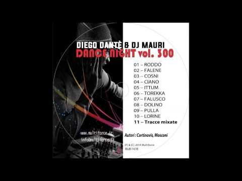"DIEGO DANTE' & DJ MAURI ""Dance Night vol 300"""