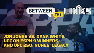 Between the Links, Episode 1: Jon Jones vs. Dana White - MMA Fighting