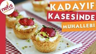 Kadayıf Kasesinde Muhallebi Tarifi - Nefis Yemek Tarifleri