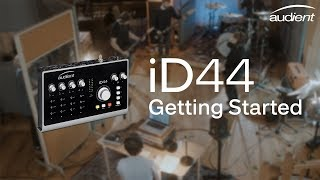 Audient iD44 - Getting Started Tutorial