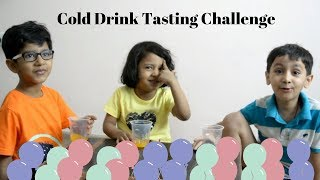 Guess the Cold Drink challenge | Indian Kids Cold Drink Challenge | Food Challenge