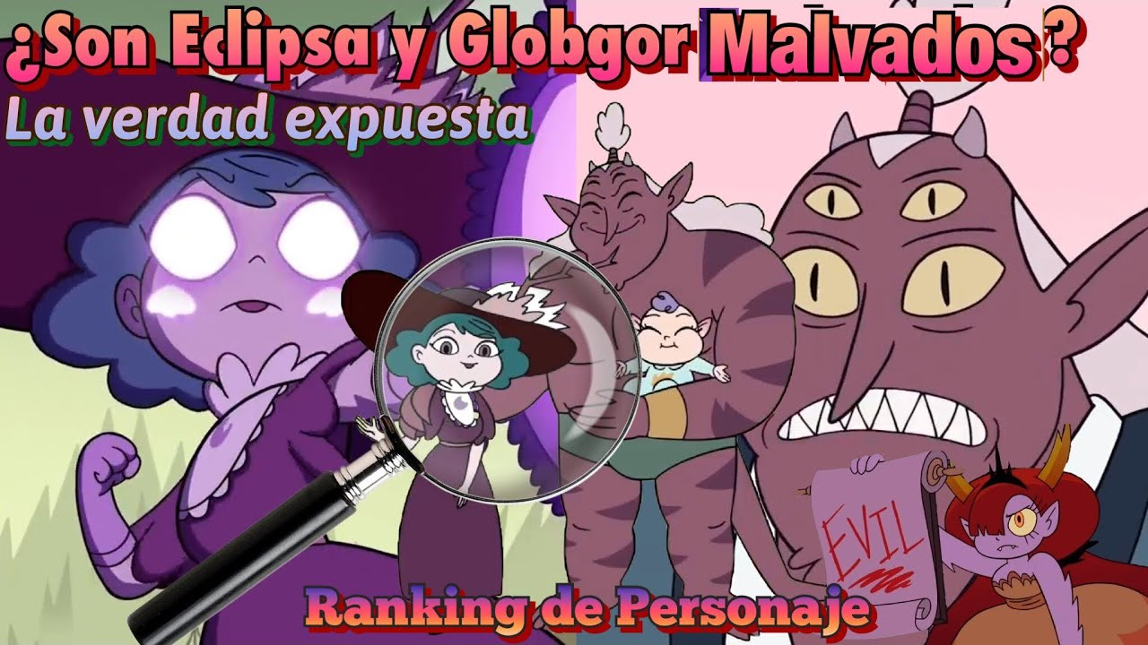 Ranking de Personaje Parte 1 Globgor y Eclipsa, Exponiendo la verdad La maldad escondida
