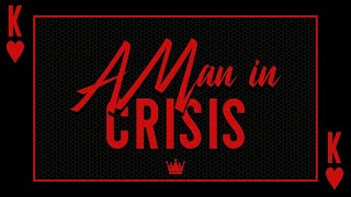 King of Hearts : A Man In Crisis | Evident Church | Pastor Eric Baker