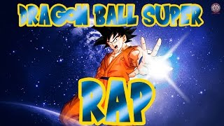 DRAGON BALL SUPER - RAP (2015 ) | Doblecero