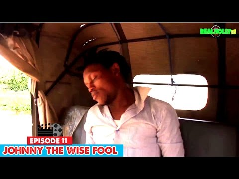Johnny The Wise Fool (Episode 11) - Nigerian Nollywood Movies