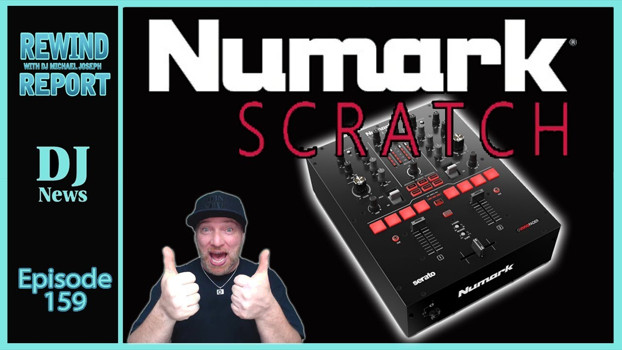 Numark Scratch Mixer - The Rewind Report e159 w/ DJ Michael Joseph #DJNTV