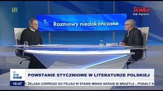 Rozmowy niedokończone: Powstanie Styczniowe w literaturze polskiej cz.I