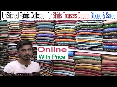 un-stiched-fabric-collection-for-shirts-trousers-dupta-blouse-&-saree-at-qurtaba-market-bahadarabad