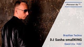 DJ Sasha smallKING /Nsk/ (Brazilian Techno) ►  – Guest Mix @ Pioneer DJ TV