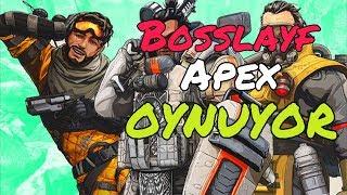 Bosslayf Apex Oynuyor - Apex Legends w/ Kendine Müzisyen, Uthenera