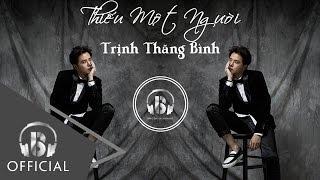 Thiếu Một Người - Trịnh Thăng Bình