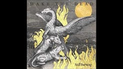 Wake The Dead - Still Burning 2020 (Full Album)