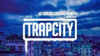 Aero Chord - 4U (Julius Dreisig Remix)