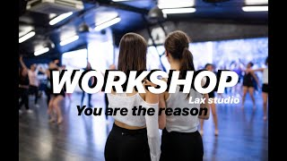 YOU ARE THE REASON - Calum Scott / Workshop dance lyrical Lax Studio Marie and Loriane