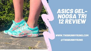 ASICS GEL-NOOSA TRI 12 Review