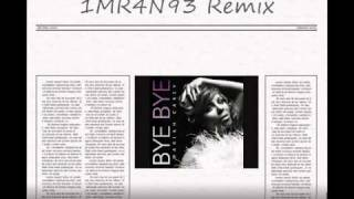 Mariah Carey, Jay-Z, Akon & Lil Wayne - Bye Bye (DJ Imy Remix) (With Lyrics)