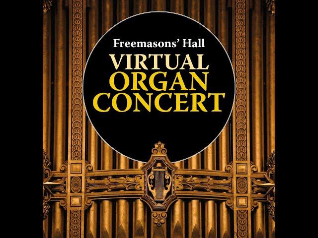 Freemasons' Hall Organ Concert - Christopher Stokes