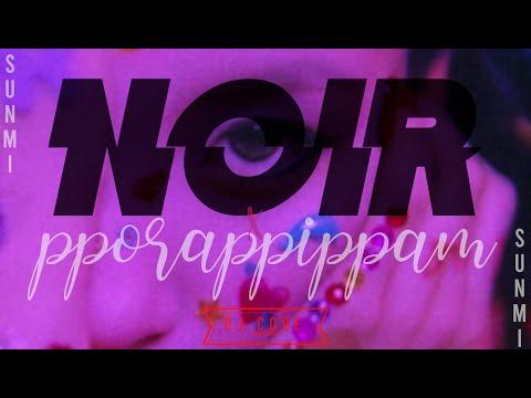SUNMI - PPORAPPIPPAM / NOIR | DJ CODE MASHUP 2020