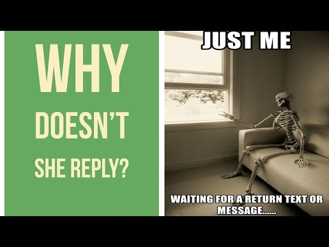 When She Doesn't Text Back - What To Do (And Why It Happens