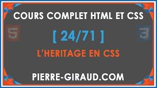 COURS COMPLET HTML ET CSS [24/71] - L'héritage en CSS