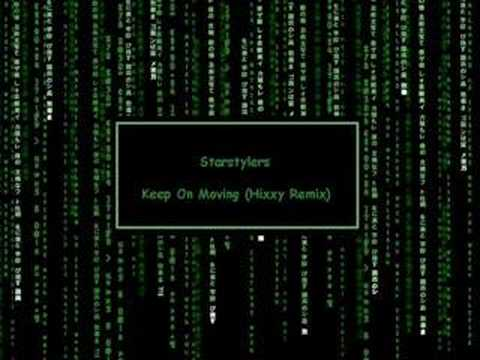 Starstylers - Keep On Moving (Hixxy Remix)