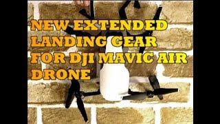 DJI Mavic Air Extended Landing Gear Unboxing & Demo