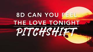 8D Can You Feel The Love Tonight — Elton John | PitchShift