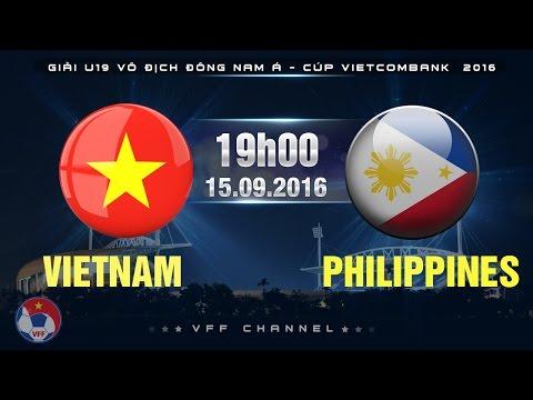 VIETNAM VS PHILIPPINES – U19 ĐNÁ CÚP VIETCOMBANK 2016 | FULL